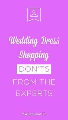 Advice from bridal consultants from across the country on what NOT to do while wedding dress shopping.