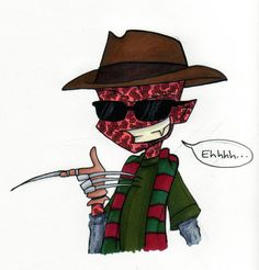 "From: http://www.deviantart.com/art/Sexier-Than-You-105808705  Freddy Krueger ""I'm sexier than you by the way""  Hahahahahaha.... no!"
