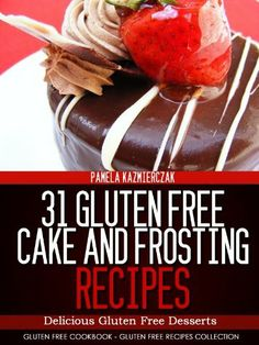 Free Kindle Book - 31 Gluten Free Cake and Frosting Recipes – Delicious Gluten Free Desserts (Gluten Free Cookbook – The Gluten Free Recipes Collection Gluten Free Frosting, Gluten Free Cupcakes, Frosting Recipes, Gluten Free Deserts, Gluten Free Diet, Gluten Free Recipes, Food Allergies, Recipe Collection, Soul Food