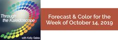 Your Color of the Week and forecast for the week of October 14, 2019. To Get Shift Done, we all need the help & support of others. As we honor and respect..