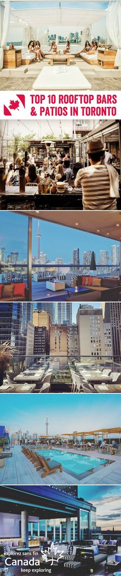 - Don't Travel Without Looking At These Important Tips From chic bars with 360 degree views of the city's skyline, to cool tiki-style bars with giant cocktails, here are some of the best rooftop bars and patios in the vibrant city of Toronto Ottawa, Montreal, Vancouver, Banff, British Columbia, Quebec, The Places Youll Go, Places To Go, Places To Travel