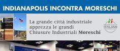 Indianapolis incontra Moreschi. La grande città industriale apprezza le grandi Chiusure Industriali Moreschi. #indianapolis #portoni