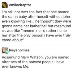 But- Sherlock is a girls' name. You could have gone with Sherlock, for god's sake. Sherlock Bbc, Sherlock Fandom, Mary Watson Sherlock, Sherlock Tumblr, Funny, Hilarious, Vatican Cameos, Mrs Hudson, Sherlolly