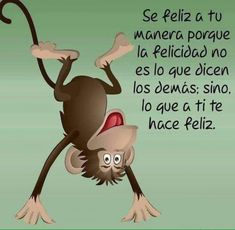 Se feliz a tu manera porque la felicidad... Words Quotes, Wise Words, Me Quotes, Funny Quotes, Sayings, Motivational Phrases, Inspirational Quotes, Positive Thoughts, Positive Quotes