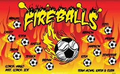 Fireballs B52596  digitally printed vinyl soccer sports team banner. Made in the USA and shipped fast by BannersUSA.  You can easily create a similar banner using our Live Designer where you can manipulate ALL of the elements of ANY template.  You can change colors, add/change/remove text and graphics and resize the elements of your design, making it completely your own creation.