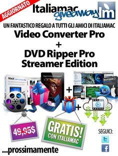 Il regalo di Italiamac raddoppia! Video Converter + DVD Ripper Streamer per Mac