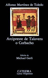 Arcipreste de Talavera o Corbacho / edición de Michael Gerli. Cátedra, 2011