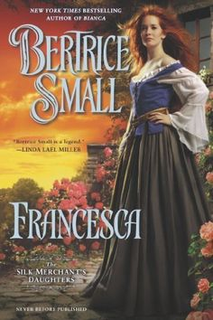 Francesca: The Silk Merchant's Daughters by Bertrice Small, http://www.amazon.com/dp/0451413733/ref=cm_sw_r_pi_dp_NRfxrb02RA2XR