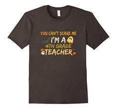 Mens You cant scare me Im a 4th grade teacher Halloween T...