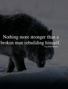 Positive Quotes : QUOTATION – Image : As the quote says – Description Nothing more stronger than a broken man. quotes quotes about life quotes about love quotes for teens quotes for work quotes god quotes motivation Wisdom Quotes, True Quotes, Work Quotes, Motivational Quotes For Men, Quotes On Men, Quotes Quotes, Quotes About Man, Encouragement Quotes, Being A Man Quotes