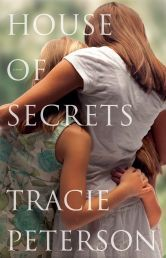 """HOUSE OF SECRETS by TRACIE PETERSON. """"When her father orchestrates a surprise trip to the summer house of her childhood, Bailee Cooper is unprepared for what follows. Available from Available from Faith4U Book and Giftshop, Secunda, SA"""