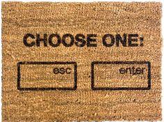 Choose One: Esc or Enter   20 Hilarious Welcome Mats
