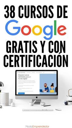 Sin importar en qué área te desempeñes es importante que conozcas del mundo digital. Por esta razón te compartimos estos 38 cursos de google que puedes tomar gratis y que además, te entregan un certificado.