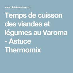 Temps de cuisson des viandes et légumes au Varoma - Astuce Thermomix