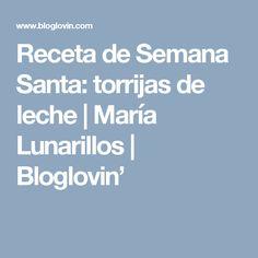 Receta de Semana Santa: torrijas de leche | María Lunarillos | Bloglovin'