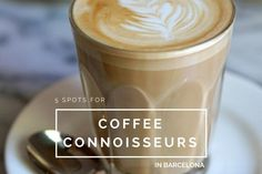 For most, not a day goes by without a cup of coffee in Barcelona, especially nowadays that a new wave of intense coffee culture is sweeping the city!