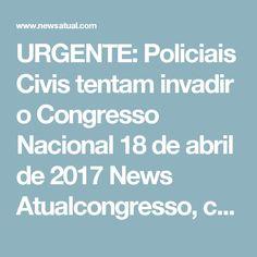 """URGENTE: Policiais Civis tentam invadir o Congresso Nacional  18 de abril de 2017 News Atualcongresso, corrupção, policiais    Policiais Civis, contra a reforma da Previdência, estão tentando invadir o Congresso neste momento.  É a segunda vez que isso acontece. Na primeira vez, sobrou gás de pimenta para a deputada Benedita da Silva.  Atualização  Policiais conseguiram invadir o Congresso e estão em confronto com policiais legislativos na área da """"chapelaria"""", a entrada dos deputados e dos…"""