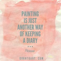 #Painting is just another way of keeping a diary. #picasso