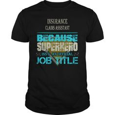 INSURANCE CLAIMS ASSISTANT BECAUSE SUPERHERO ISNT AN OFFICIAL JOB TITLE  Guys Tee Hoodie Sweat Shirt Ladies Tee Guys V-Neck Ladies V-Neck Unisex Tank Top Unisex Longsleeve Tee Progressive Insurance T Shirt Insurance Broker T Shirt Canada Progressive Insurance T Shirts Nationwide Insurance T-shirts