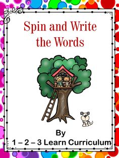 I have added a Spin and Write the Word to 1 - 2 - 3 Learn Curriculum. Under the Assorted Links page. 75 words to have children practice writing... Like dog, cat, house, mop, fish and more. Click on picture to access page and check out free downloads and learn how to become a member.