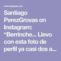 """Santiago PerezGrovas on Instagram: """"Berrinche... Llevo con esta foto de perfil ya casi dos años!"""""""