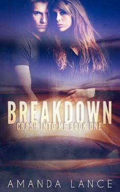 Breakdown (Crash into Me Book 1)