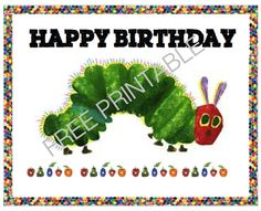 Free Printable: The very hungry caterpillar birthday sign