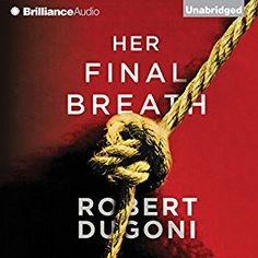 """Another must-listen from my #AudibleApp: """"Her Final Breath: The Tracy Crosswhite Series, Book 2"""" by Robert Dugoni, narrated by Emily Sutton-Smith."""
