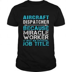 AIRCRAFT DISPATCHER - FREAKIN - #sweats #design tshirt. I WANT THIS => https://www.sunfrog.com/LifeStyle/AIRCRAFT-DISPATCHER--FREAKIN-Black-Guys.html?id=60505