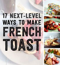 17 Truly Next-Level Ways To Make French Toast #frenchtoastheaven