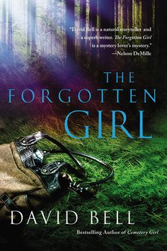 THE FORGOTTEN GIRL by David Bell -- The past has arrived uninvited at Jason Danvers's door…and it's his younger sister, Hayden, a former addict who severed all contact with her family as her life spiraled out of control. Now she's clean and sober but in need of a desperate favor—she asks Jason and his wife to take care of her teenage daughter for forty-eight hours while she handles some business in town. But Hayden never returns.