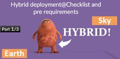 Hybrid deployment in Office 365 | Checklist and pre requirements | Part 1/3 - http://o365info.com/hybrid-deployment-office-365-checklist-pre-requirements-part-13/