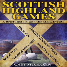 """""""Daniel Penz's narration was excellent. His soft Scottish brogue was perfect for this audio...  I definitely recommend this audiobook to anyone who enjoys attending Celtic and Irish Festivals!""""    - MBW    The Highland games are one of the major historical traditions in Scotland. Spectacular events celebrating the history of Scotland in unique style."""