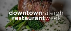 The Best Menus for the 2019 Downtown Raleigh Restaurant Week, August 12 to 18 ~ NC Triangle Dining