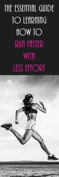 The essential guide to learning how to RUN FASTER with LESS EFFORT. #runningtips #runningadvice #runfaster