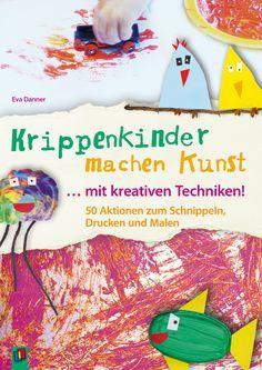 Krippenkinder machen Kunst - mit kreativen Techniken!