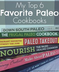 My Top 6 Favorite Paleo Cookbooks -- I share my top six (because I couldn't just stop at five) favorite Paleo cookbooks, plus my favorite recipes from each and recipes I still want to try! Get your inspo on! | www.thewholelifebalance.com