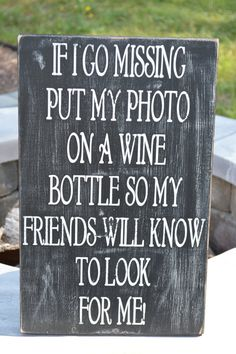 """Missing person wine sign. 11.25"""" x 18"""" Funny wine sign. Great gift for the wine lover! Can do custom signs."""