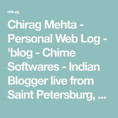 Chirag Mehta - Personal Web Log - 'blog - Chime Softwares - Indian Blogger live from Saint Petersburg, Florida, St. Pete, FL
