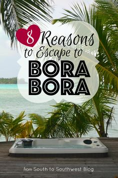 If you have ever dreamed of traveling to the South Pacific, these 8 reasons to escape to Bora Bora will surely convince you to book your ticket.