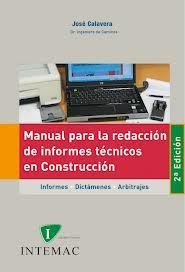Manual para la redacción de informes técnicos en construcción : informes, dictámenes, arbitrajes / J. Calavera