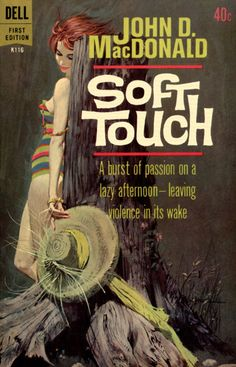 — fuckyeahpulpfictioncovers: Soft Touch by John D....