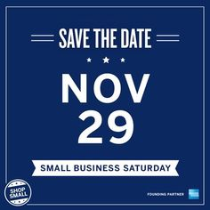 Save the Date November 29, 2014:  Small Business Saturday   Stay tuned for special offers to celebrate the Shop Small movement! #SmallBusinessSaturday