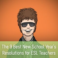 The 9 Best New School Year's Resolutions for ESL Teachers. This is a great goal setter. An amazing list of things to do to start the new year off right!!!