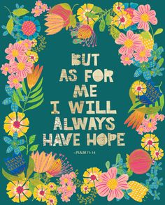 """Jan Avellana Illustration + Surface Pattern www.janavellana.com """"But as for me, I will always have hope."""" ~Psalm 71:14"""