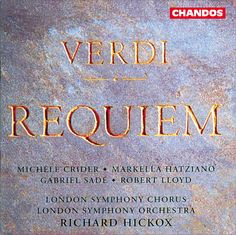 Giuseppe Verdi: Messa da Requiem - Michèle Crider, Markella Hatziano, Gabriel Sadé, Robert Lloyd, Richard Hickox (Audio video) • http://facesofclassicalmusic.blogspot.gr/2014/10/giuseppe-verdi-messa-da-requiem-michele.html