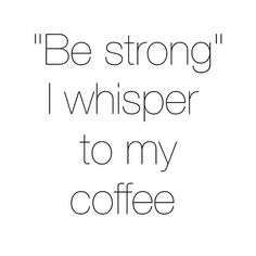 #itsalmosttheweekend #staystrong ☕️☕️☕️ #happyfriday