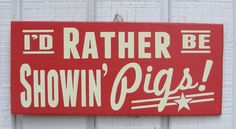 Showin' Pigs Hand Screened Wood Sign by ZietlowsCustomSigns, $12.00