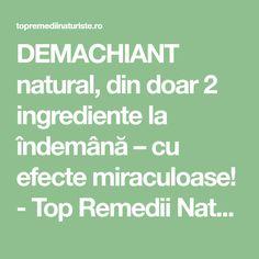DEMACHIANT natural, din doar 2 ingrediente la îndemână – cu efecte miraculoase! - Top Remedii Naturiste 2 Ingredients