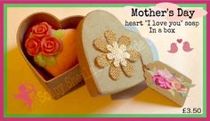 Mothers Day  Heart soap in a box